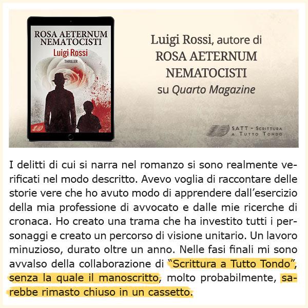 Rosa Aeternum Nematocisti - dichiarazioni dell'autore, a seguito della promozione di libri