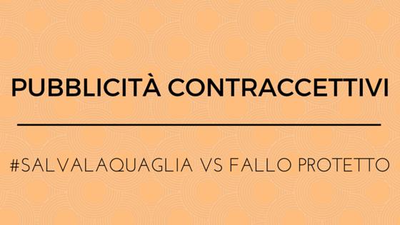 pubblicità contraccettivi - salvalaquaglia vs fallo protetto