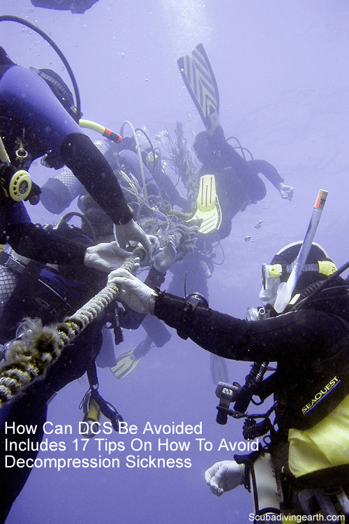 How can DCS be avoided - Includes 17 tips on how to avoid decompression sickness