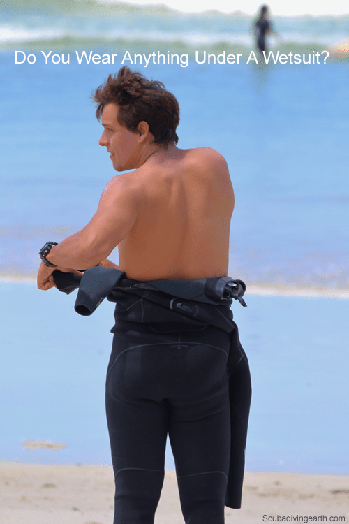Do you wear anything under a wetsuit