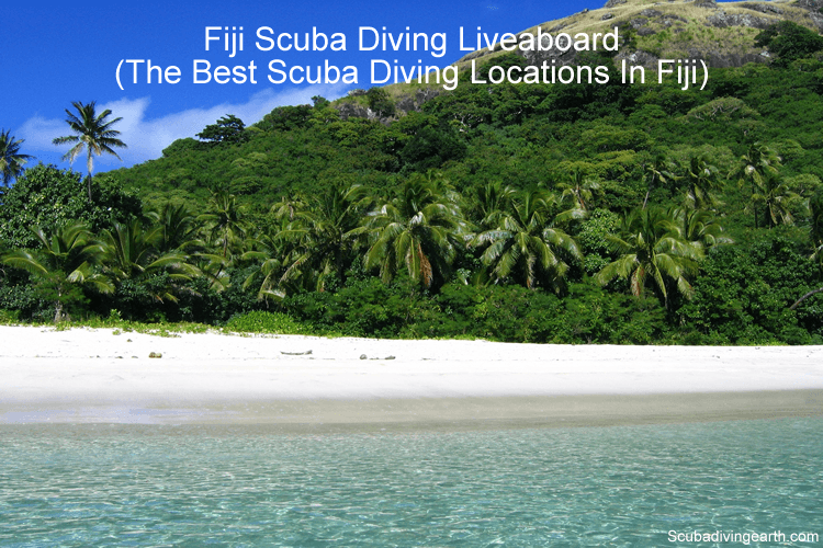 Fiji Scuba Diving Liveaboard - The Best Scuba Diving Locations In Fiji