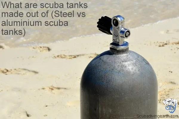 What are scuba tanks made out of - Steel vs aluminium scuba tanks