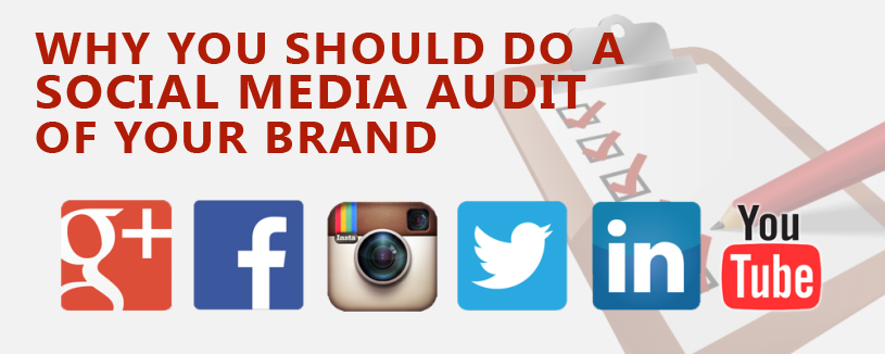 Why You Should Do a Social Media Audit of Your Brand