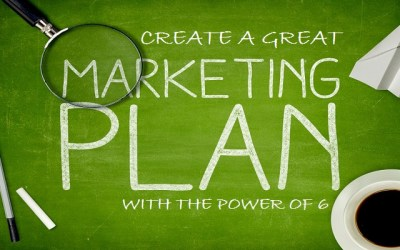 Create a Great Marketing plan with The Power of 6
