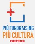 Più Fundraising Più Cultura - 2° edizione