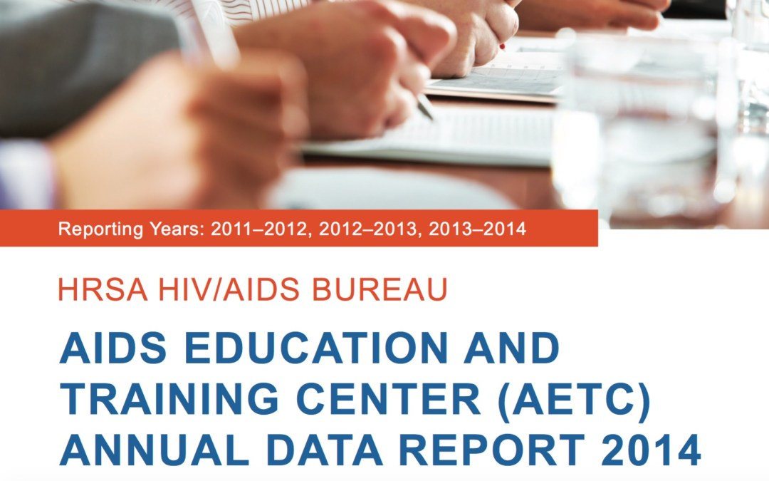 AIDS Education and Training Center (AETC) Annual Data Report 2014, now available on the HAB website
