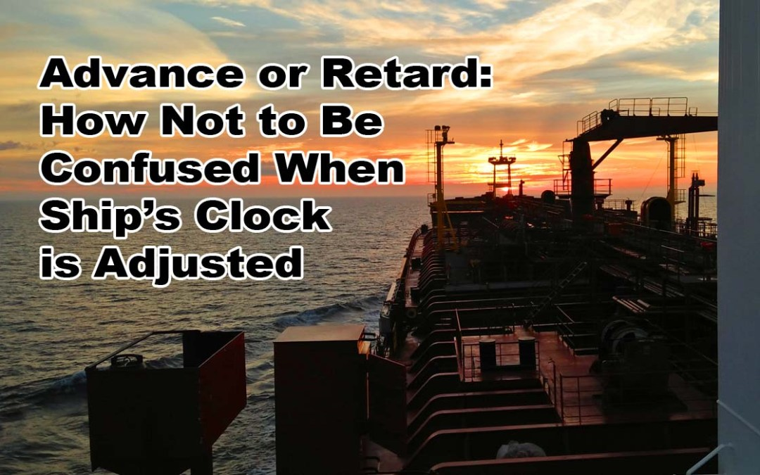 Advance or Retard: How Not to Be Confused When Ship's Clock is Adjusted