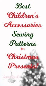 best children's Accessories Sewing Patterns for Christmas Presents