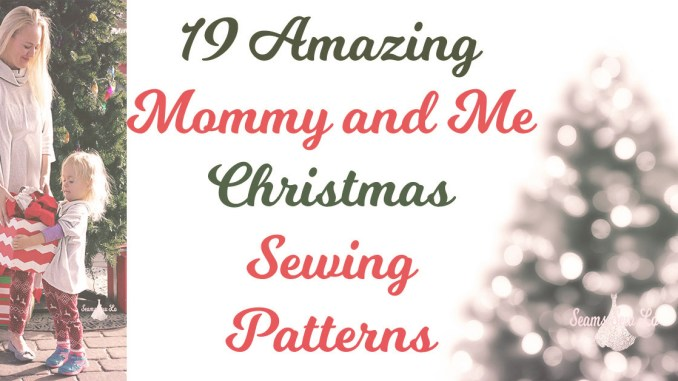 19 amazing mommy and me christmas sewing patterns diy blog tour