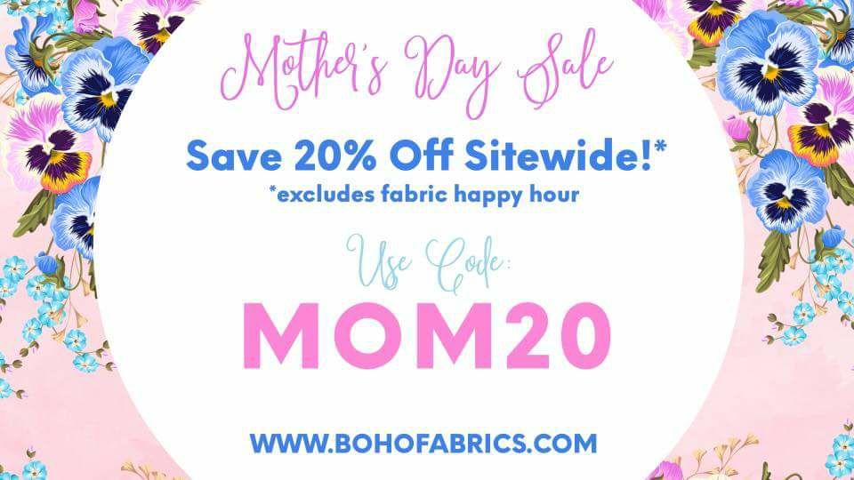 Boho Fabrics Mother's Day Sale