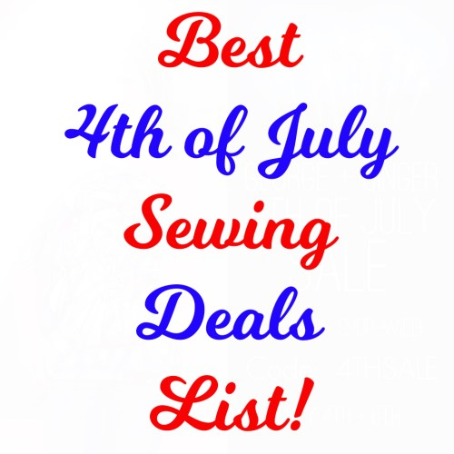 Best 4th of July Sewing Deals List
