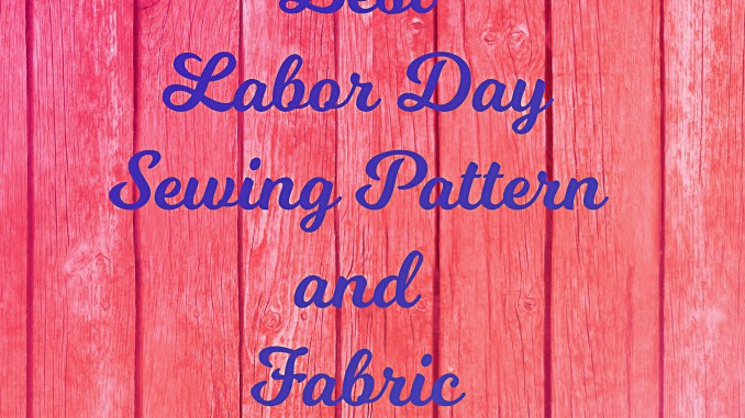 2018 Best Labor Day Sewing Pattern and Fabric Company Deals
