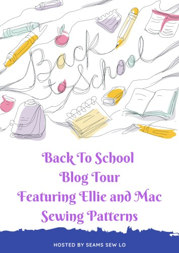 Back to School Sewing Patterns Blog Tour Featuring Ellie and Mac