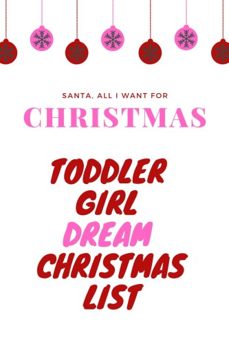 Christmas Gift Ideas for Toddler Girls, Dream List