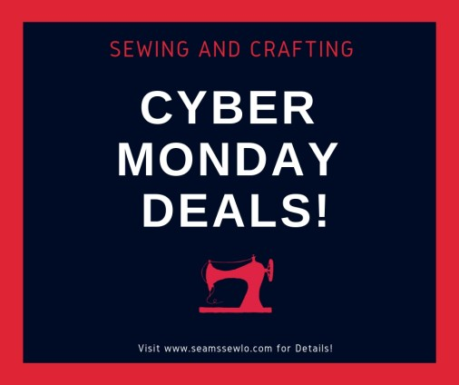 Cyber Monday Sewing and Crafting Deals by Seams Sew Lo