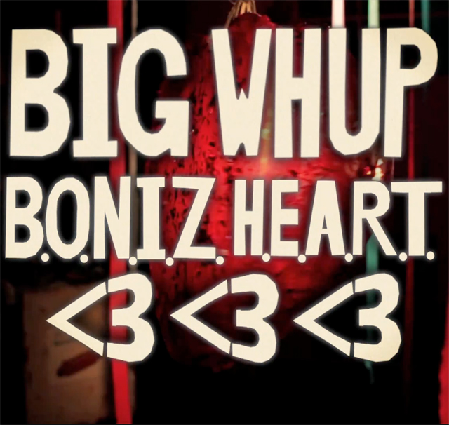 "World premiere video: Big Whup ""B.O.N.I.Z.H.E.A.R.T. <3 <3 <3″"