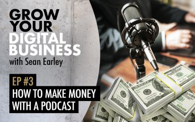 Episode #3 – How To Make Money With a Podcast