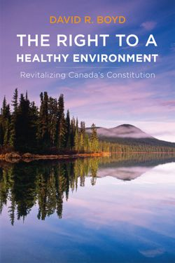 book cover for The Right to a Healthy Environment: Revitalizing Canada's Constitution.
