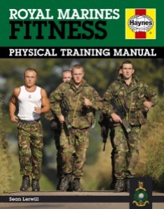 Royal Marines Fitness: Physical Training Manual by Sean Lerwill