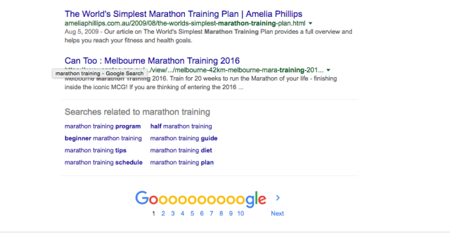 "Sean Wroe - 4.3 Scroll to the bottom of the page and see ""Searches related to marathon training"" for other ideas for keyword research."