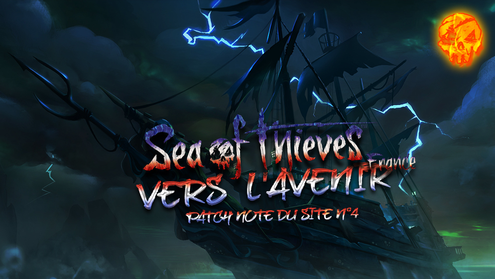 SEA OF THIEVES FRANCE PATCH NOTE N°4: LA V2 DU SITE PREVUE