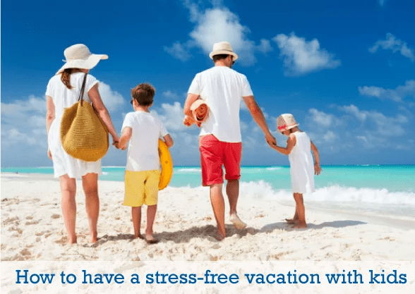 How to have a stress-free vacation with kids