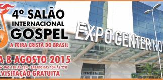 """Salão Internacional Gospel: """"Um olhar para o céu e outro para as oportunidades"""""""