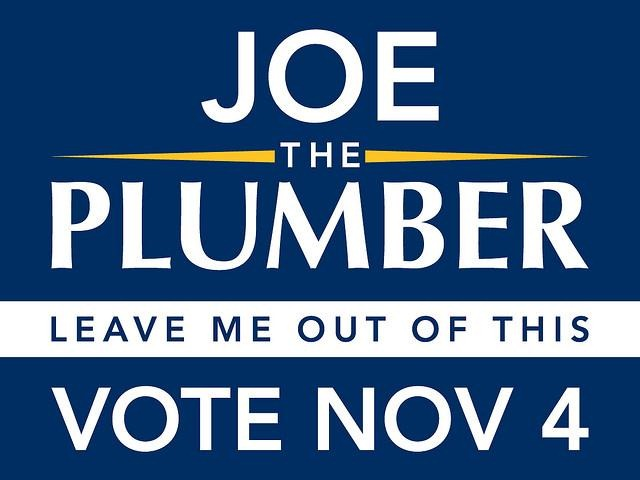 Sign: Joe the Plumber - Leave me out of this - Vote Nov 4
