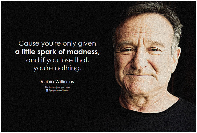 Inspirational Quotes What Robin Williams Most Famous Quotes Can Teach Us About Digital Marketing Coburg Banks What Robin Williams Most Famous Quotes Can Teach Us About Digital
