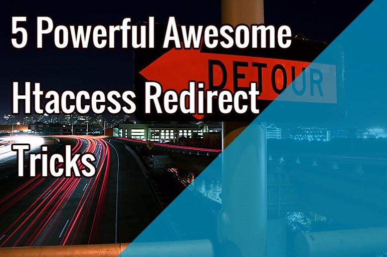 5 Powerful Awesome Htaccess Redirect Tricks [How To]