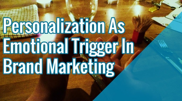 3fa9c4eeff43 Personalization As Emotional Trigger In Brand Marketing