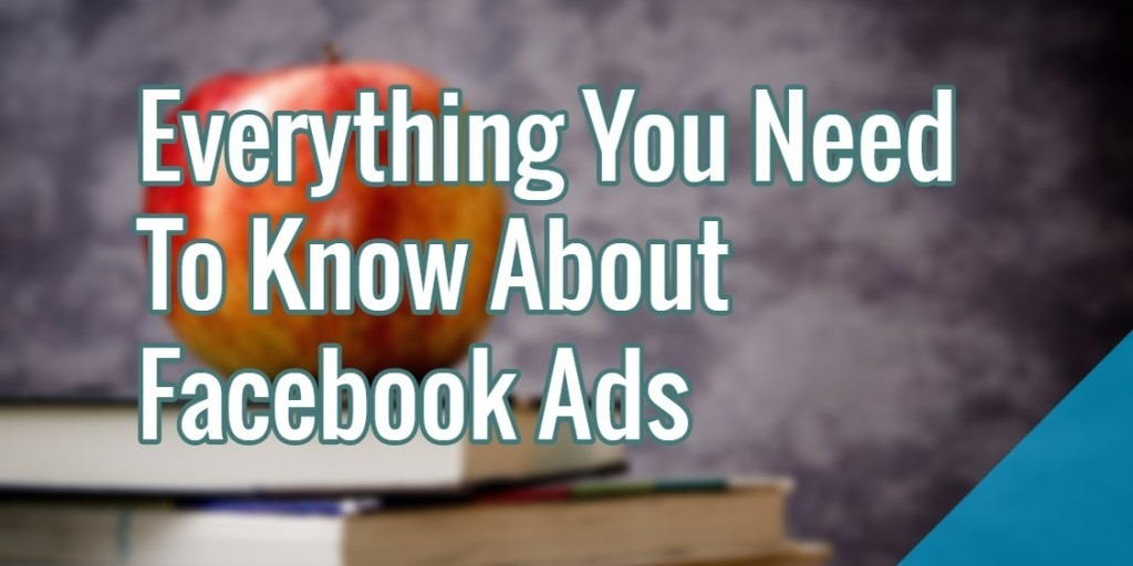 super popular a6ab7 7145e Everything You Need To Know About Facebook Ads