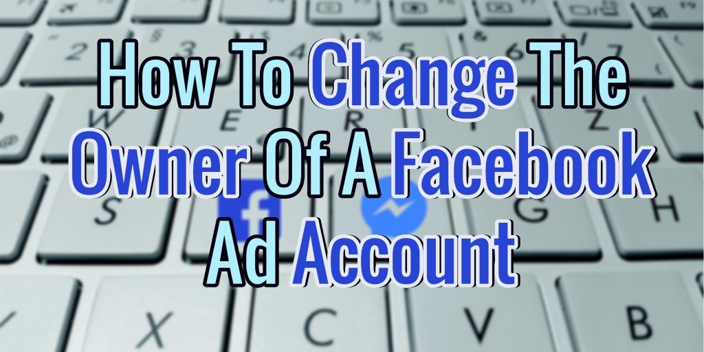change ownership facebook account - Account Technology
