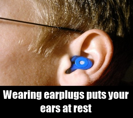 wear earplugs