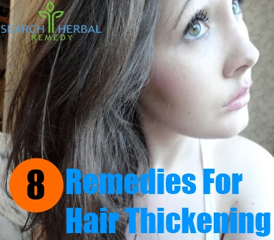 8 Remedies For Hair Thickening