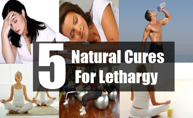 5 Natural Cures For Lethargy