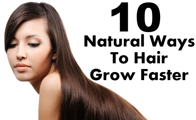 Natural Ways To Hair Grow Faster