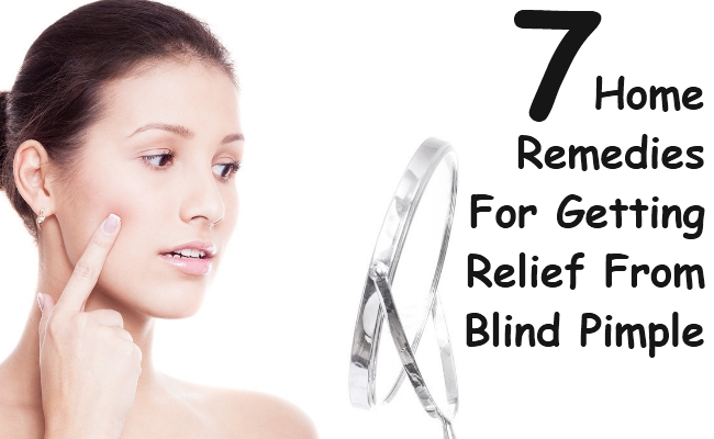 Home Remedies For Getting Relief From Blind Pimple