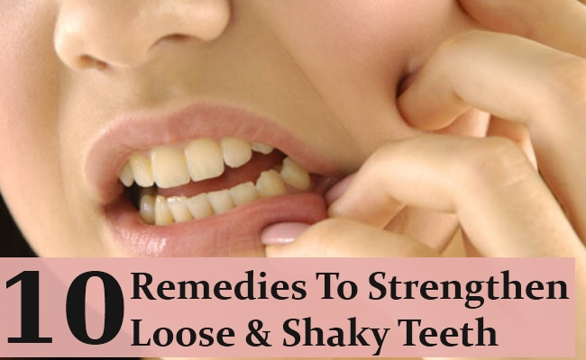 Home Remedies To Strengthen Loose And Shaky Teeth