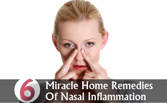 Miracle Home Remedies Of Nasal Inflammation