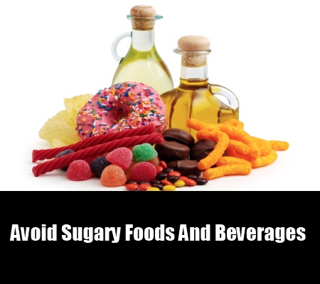 Avoid Sugary Foods And Beverages