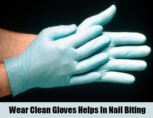 Wear Clean Gloves Helps In Nail Biting