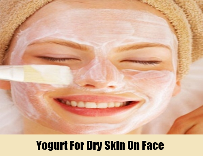 Yogurt For Dry Skin On Face