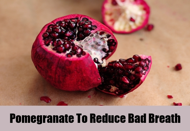Pomegranate To Reduce Bad Breath