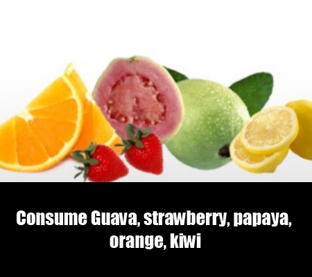 Consume Vitamin C Rich Fruits