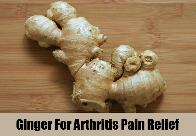 Ginger For Arthritis Pain Relief