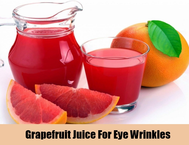 Grapefruit Juice For Eye Wrinkles