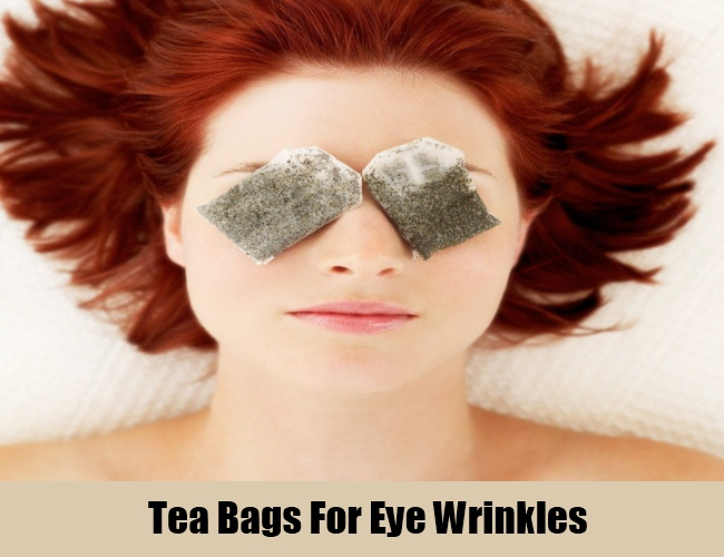 Tea Bags For Eye Wrinkles