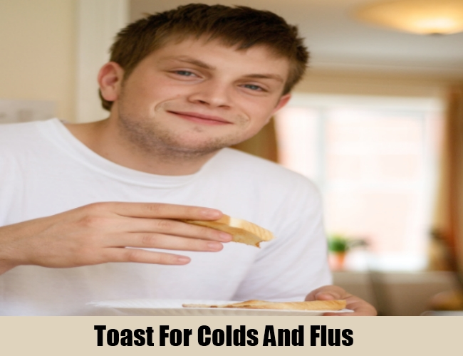 Toast For Colds And Flus