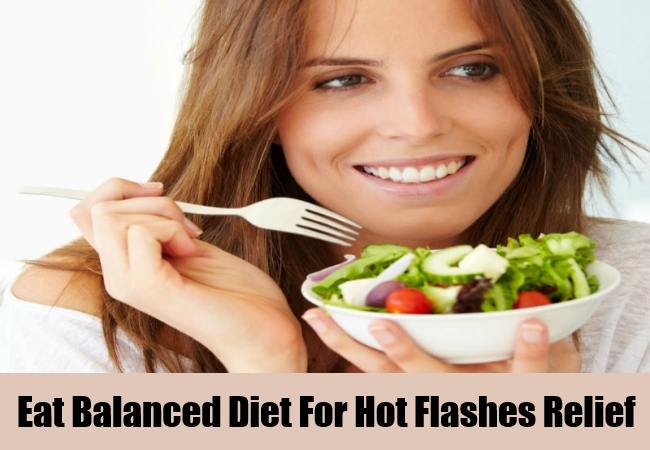 Eat Balanced Diet For Hot Flashes Relief